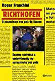 Front cover for the book Richthofen - O assassinato dos pais de Suzane by Roger Franchini
