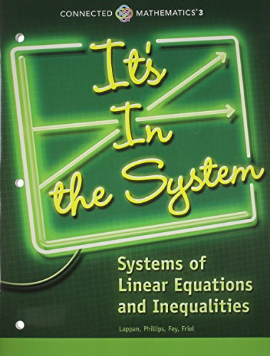 CONNECTED MATHEMATICS 3 STUDENT EDITION GRADE 8 ITS IN THE SYSTEM:     SYSTEMS OF LINEAR EQUATIONS AND INEQUALITIES COPYRIGHT 2014