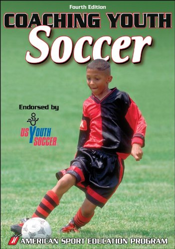 Coaching Youth Soccer - 4th Edition (Coaching Youth Sports Series)