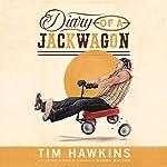 Diary of a Jackwagon | Tim Hawkins