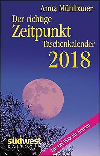 Der Richtige Zeitpunkt 2018 Taschenkalender Amazon De Muhlbauer Anna Bucher