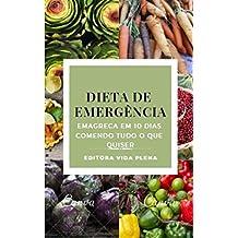 Dieta de Emergência: Emagreça em 10 Dias Comendo Tudo o que Quiser.