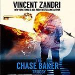 The Chase Baker Trilogy: A Chase Baker Thriller | Vincent Zandri