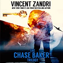 The Chase Baker Trilogy: A Chase Baker Thriller Audiobook by Vincent Zandri Narrated by Andrew B. Wehrlen