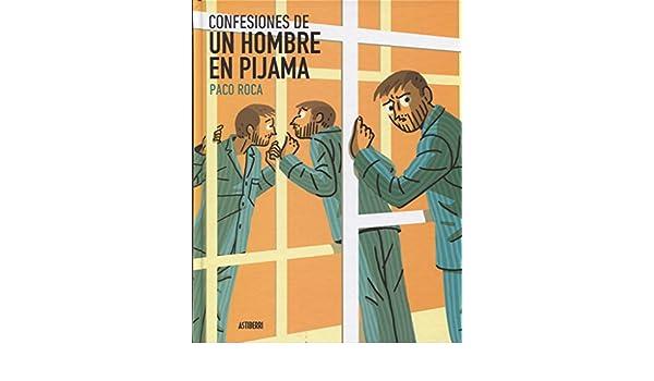 Confesiones de un hombre en pijama: Paco Roca: 9788416880232: Amazon.com: Books