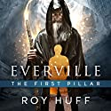 Everville: The First Pillar Audiobook by Roy Huff Narrated by Jason Lovett