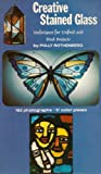 Creative Stained Glass, Polly Rothenberg, 0517505827
