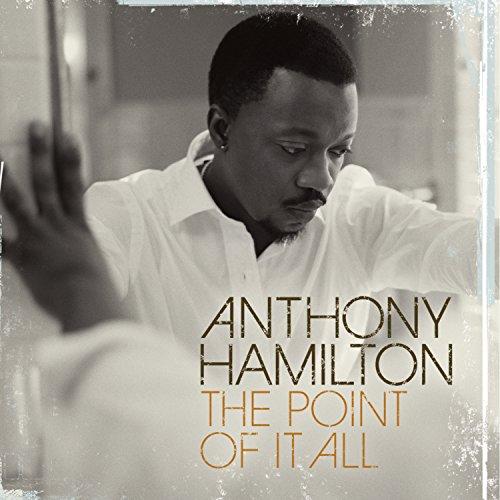 Anthony Hamilton - The Point Of It All - Amazon.com Music