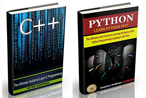 C++: The Ultimate Crash Course to Learning the Basics of C++ and Python Programming Language(C++ for beginners, c programming, JAVA) (Programming, computer language, coding, web de