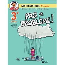 Pas de problème! mathématique 5e année (3e cycle)