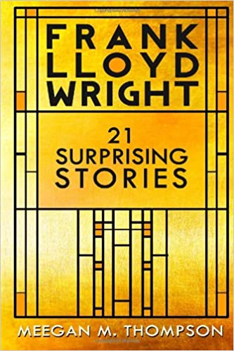 Frank Lloyd Wright 21 Surprising Stories