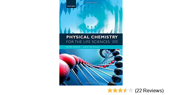 Physical chemistry for the life sciences peter atkins julio de physical chemistry for the life sciences peter atkins julio de paula 9780199564286 amazon books fandeluxe Image collections