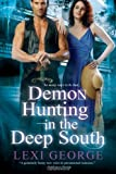 Demon Hunting in the Deep South, Lexi George, 0758263112