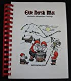 Ekte Norsk Mat (Authentic Norwegian Cooking), Astrid K. Scott, 0892790776