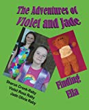 The Adventures of Violet and Jade, Sharon Cronk-Raby and Violet Rose Raby, 1612251854