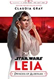 Journey to Star Wars: The Last Jedi: Leia, Princess of Alderaan (Star Wars: Journey to Star Wars: The Last Jedi)