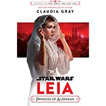 Journey to Star Wars: The Last Jedi: Leia, Princess of Alderaan (Star Wars: Journey to Star Wars: the Last Jedi)