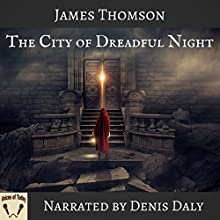 The City of Dreadful Night Audiobook by James Thomson Narrated by Denis Daly