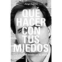 Qué hacer con tus miedos: Converte el miedo en tu aliado (Temáticos) (Spanish Edition)
