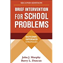 Brief Intervention for School Problems, Second Edition: Outcome-Informed Strategies (The Guilford School Practitioner Series)