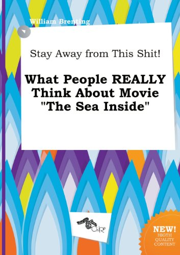 Stay Away from This Shit! What People Really Think about Movie the Sea Inside