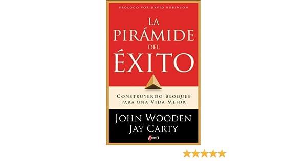 Amazon.com: La Pirámide del Exito: Construyendo Bloques para una Vida Mejor (Spanish Edition) (9789875570917): John Wooden: Books