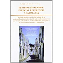 Turismo sostenible / Sustainable Tourism: Especial Referencia a Andalucia / Special Reference to Andalusia
