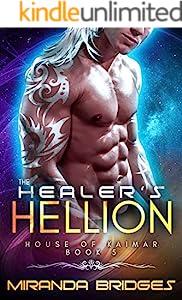 The Healer's Hellion: An Alien Breeder Romance (The House of Kaimar Book 5)
