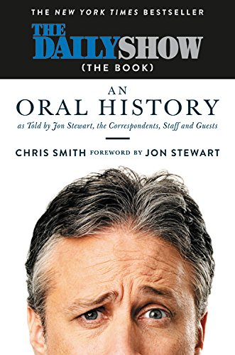 The Daily Show (The Book): An Oral History as Told by Jon Stewart, the Correspondents, Staff and Guests cover