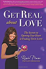 Get Real about Love: The Secrets to Opening Your Heart & Finding True Love Paperback