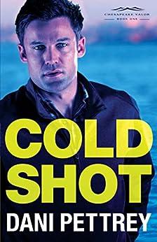 Cold Shot (Chesapeake Valor Book #1) by [Pettrey, Dani]