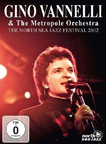 Gino Vannelli & the Metropole Orchestra: The North Sea Jazz Festival (2002) (Harvest Music Festival)