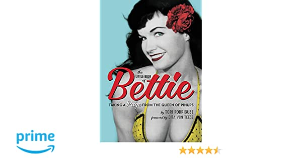 The little book of bettie taking a page from the queen of pinups the little book of bettie taking a page from the queen of pinups tori rodriguez dita von teese 9780762491513 amazon books fandeluxe Gallery