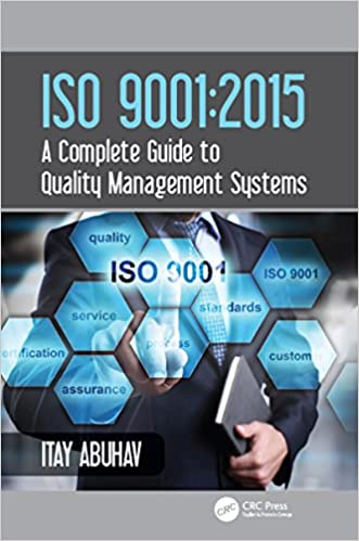 Iso 9001 2015 a complete guide to quality management systems iso 9001 2015 a complete guide to quality management systems itay abuhav ebook amazon fandeluxe Image collections