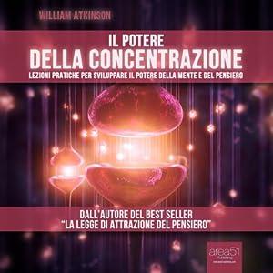 Il Potere Della Concentrazione [The Power of Concentration] Audiobook