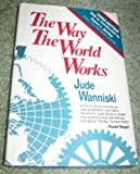 The Way the World Works, Jude Wanniski, 0465090958
