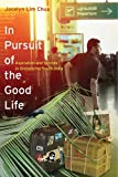 In Pursuit of the Good Life, Jocelyn Lim Chua, 0520281160