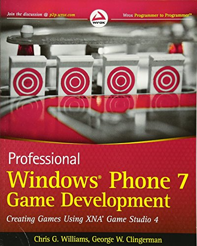 Professional Windows Phone 7 Game Development: Creating Games using XNA Game Studio 4 (Xna Game Studio)