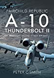 Fairchild Republic A-10 Thunderbolt II: The