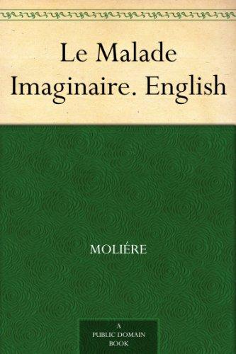 Le Malade Imaginaire. English
