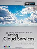 Testing Cloud Services: How to Test SaaS, PaaS & IaaS (Rocky Nook Computing), Kees Blokland, Jeroen Mengerink, Martin Pol, 1937538389