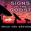 Signs of the Gods? Audiobook by Erich von Daniken Narrated by Peter Berkrot