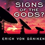Signs of the Gods? | Erich von Daniken