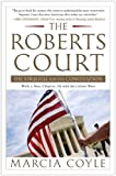The Roberts Court, Marcia Coyle, 1451627521