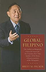 Global Filipino: The Authorized Biography of Jose de Venecia Jr., the Visionary Five-Time Speaker of the House of Representatives of the Philippines