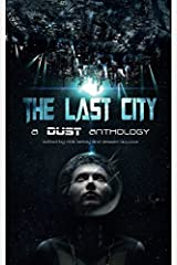 The Last City: a Dust Publishing anthology Paperback