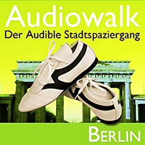 Audiowalk Berlin Hörbuch