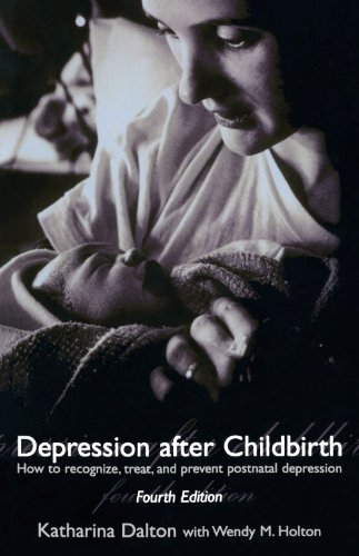 Depression after Childbirth: How to Recognise, Treat, and Prevent Postnatal Depression