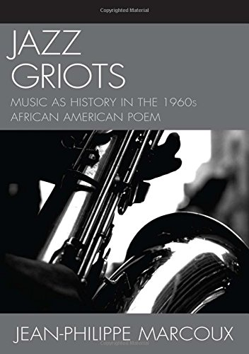 Jazz Griots: Music as History in the 1960s African American Poem by Brand: Lexington Books