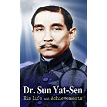 Dr. Sun Yat-Sen : his life and achievements
